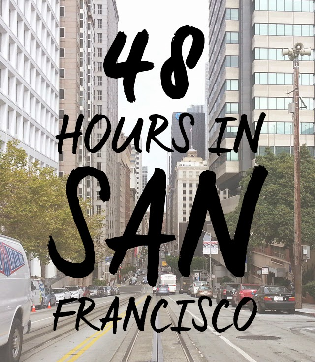 48 Hours in San Francisco, California | Em Busy Living
