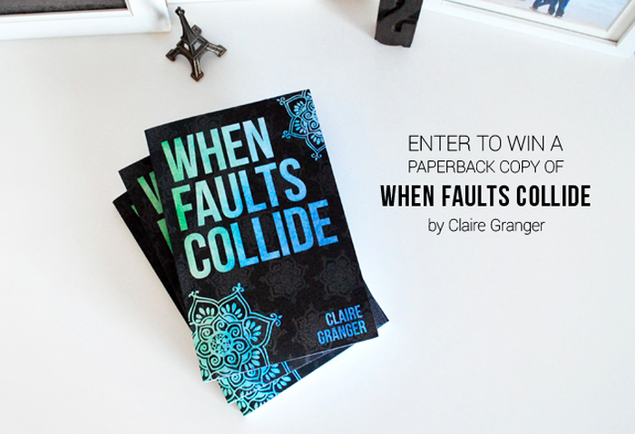 "My First Giveaway! Win a Copy of ""When Faults Collide"" by Claire Granger"