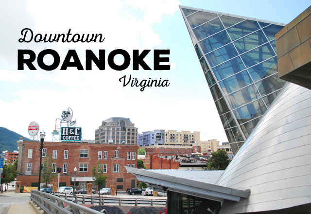 Visiting Downtown Roanoke, Virginia | Em Busy Living